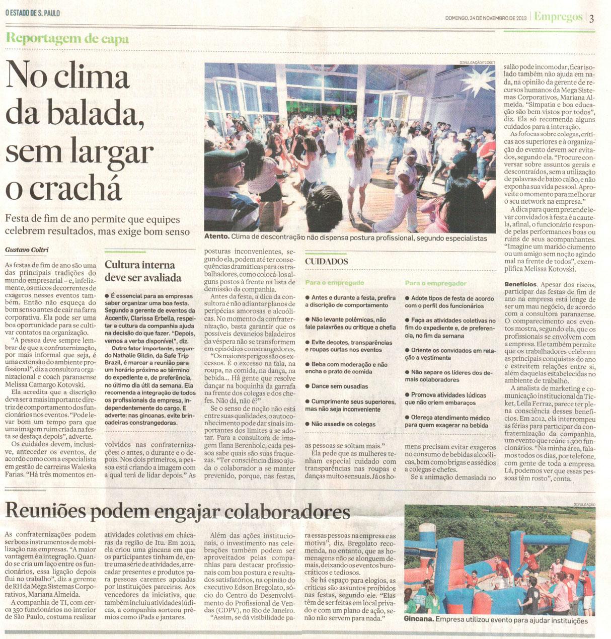 Imprensa   Jornal O Estado de São Paulo: No clima da balada, sem largar o crachá